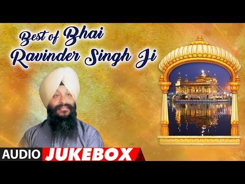 Best Of Bhai Ravinder Singh Ji (Audio) | Shabad Gurbani | Jukebox | T-Series