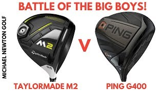 Ping G400 Driver V TaylorMade M2 Driver Head To Head