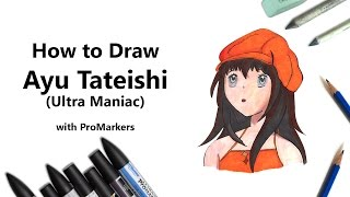 How to Draw and Color Ayu Tateishi from Ultra Maniac with ProMarkers [Speed Drawing]