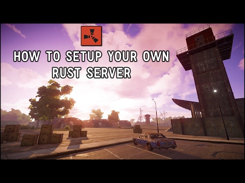 Rust: How to Setup Your Own Server (Oxide & Port Forward) - YouTube