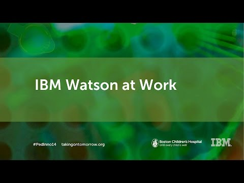 IBM Watson at Work: Transforming Healthcare - Boston Children's Hospital | Innovation Summit 2014