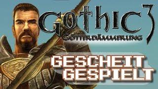 Noch schlechter als Gothic 3? Gothic 3: Götterdämmerung - Review | Gescheit Gespielt