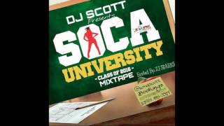 DJ Scott - Soca University (Hosted by ZJ Sparks) (Soca Mixtape 2016)