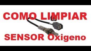 Como Limpiar  un Sensor de oxigeno Facil y Rapido