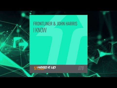 Frontliner & John Harris - I Know