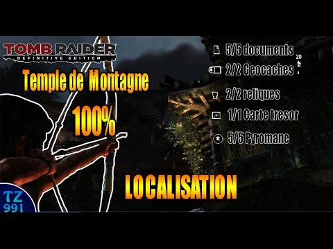 Carte Au Tresor Temple De Montagne.Localisation Tomb Raider Definitive Edition Temple De Montagne 100 Pyromane Etc Guide