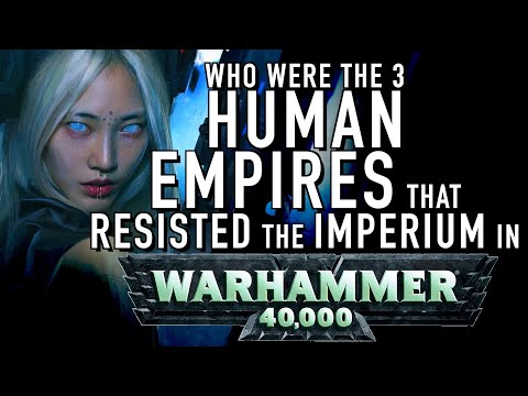 40 Facts And Lore On The Human Empires Before The Imperium Of Man In Warhammer 40K