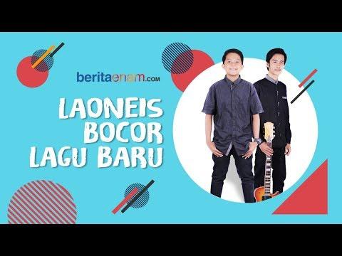 Laoneis Band -  Bocor Lagu Baru - Bagus Banget