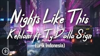Kehlani - Nights Like This (feat. Ty Dolla $ign) [Lirik dan Arti | Terjemahan]