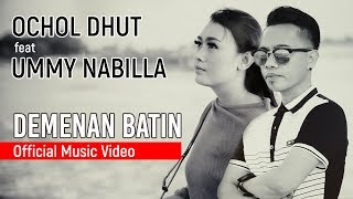 Download Ochol Dhut feat Ummy Nabilla - Demenan Batin (Official Music Video ProMedia)