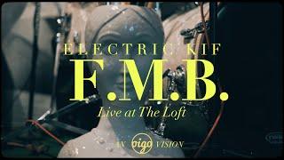 Electric Kif - F.M.B. (Live at The Loft)