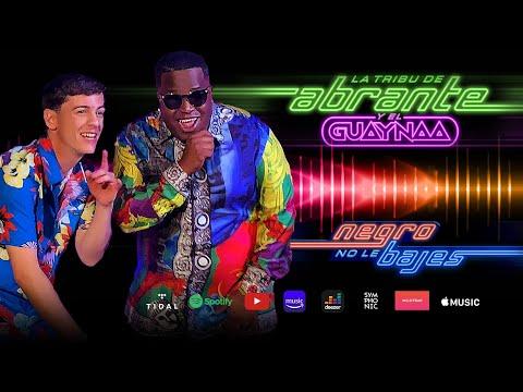 La Tribu de Abrante & Guaynaa - Negro No Le Bajes mp3 baixar