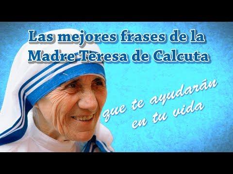 Las Mejores Frases De La Madre Teresa De Calcuta Que Te