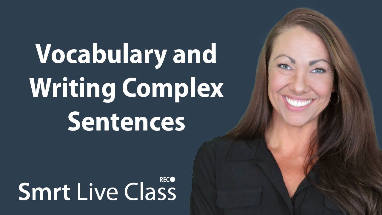 Vocabulary and Writing Complex Sentences  - Pre-Intermediate English with Abby #45