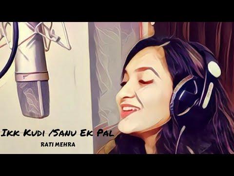 IKK KUDI  | SANU EK PAL | MASHUP | UDTA PUNJAB | ALIA BHATT | DILJIT DOSANJH | Club Cover | FT. RATI