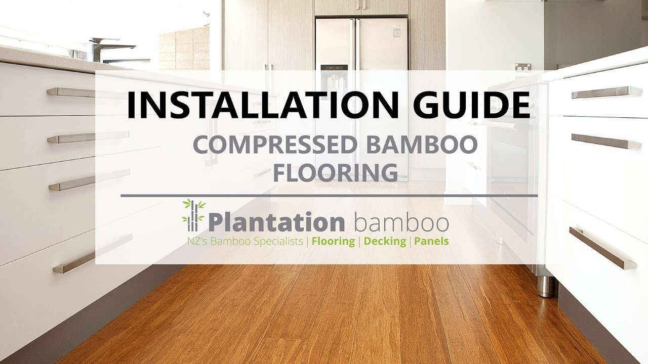 Installation Guide Compressed Bamboo Flooring