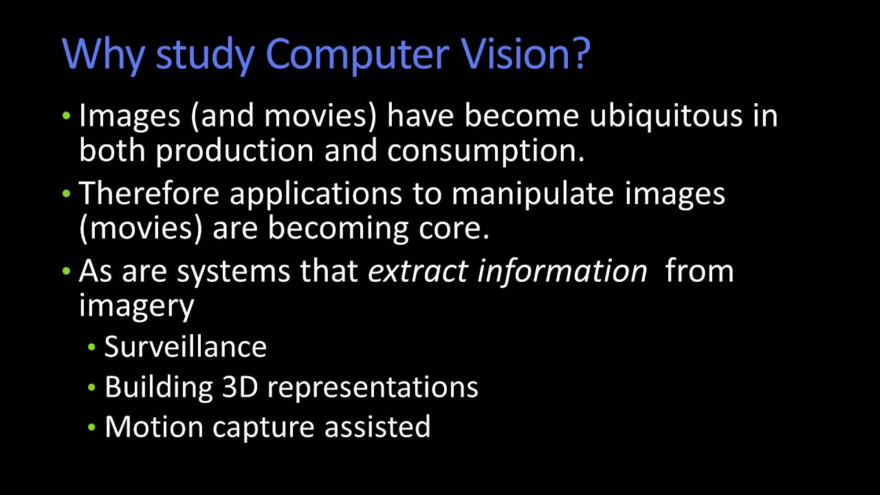 Why Study Computer Vision  - A short presentation explaining some reasons to study computer vision.