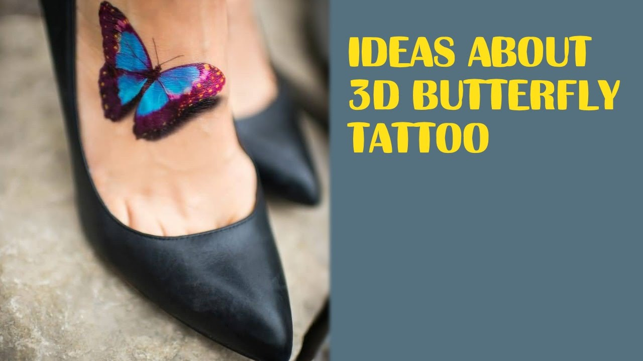 Stunning Ideas About 3d Butterfly Tattoo