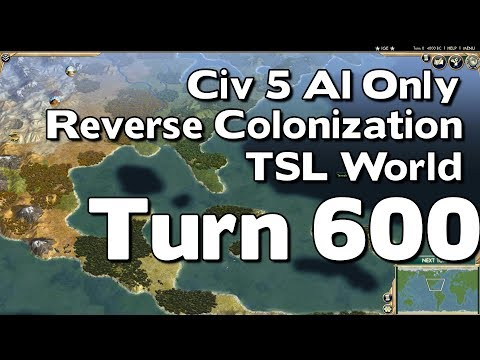 Civ 5: Reverse Colonization AI Only Battle (Americas and Oceania Civs) #Turn 600 |