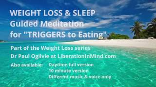 Weight Loss & Sleep - TRIGGERS to EATING - Guided Meditation