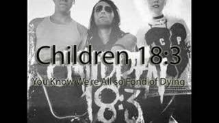 Children 18:3 - You Know We