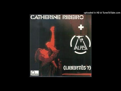 Catherine Ribeiro + Alpes - Poeme non epique n∞ III [HQ]