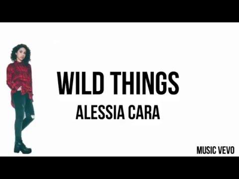 Wild Things -Alessia Cara (Lyrics)