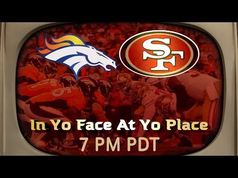 Ronbo Sports In Yo Face At Yo Place Watching The Game! 49ers VS Broncos 2017