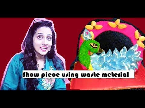 Show Piece Using Waste Meterial    Lila Misra
