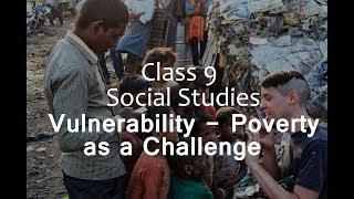 Vulnerability -  Poverty as a Challenge  : CBSE Class 9 IX Economics