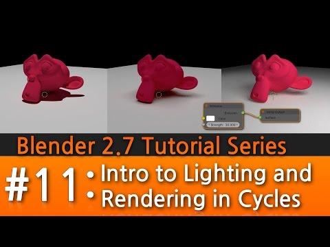 Blender 2.7 Tutorial #11 : Intro to Lighting & Rendering in Cycles #b3d