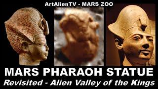 MARS PHARAOH HEAD - REVISITED - Alien Valley of the Kings. ArtAlienTV
