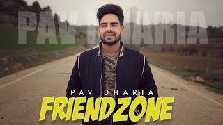 Friendzone   Pav Dharia   New Punjabi Song   Latest Punjabi Song 2019   Punjabi Music   Gabruu