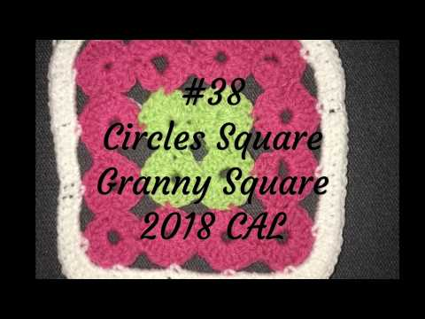 #38- Circles square- Granny Square 2018 CAL