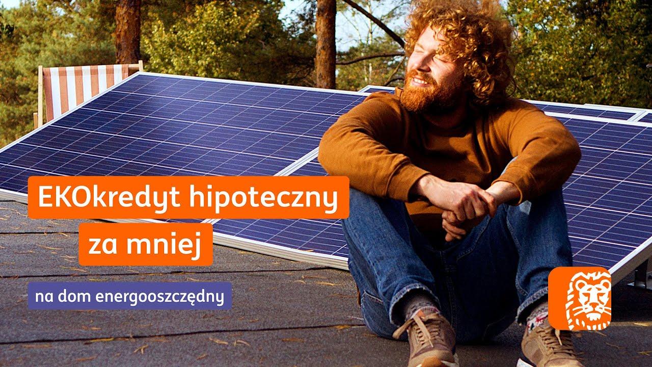 Rób więcej EKO dla środowiska za mniej z EKOkredytem hipotecznym   #INGdlaEKO   ING Bank Śląski