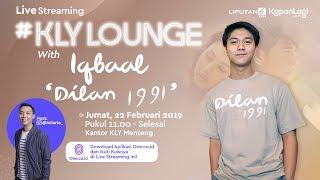 Iqbaal Ramadhan - Dilan 1991 Live Streaming #KLYLounge