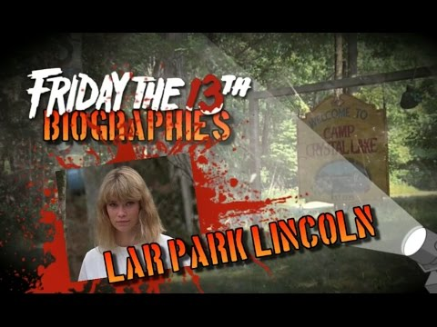 Friday The 13th Biography  Lar Park Lincoln