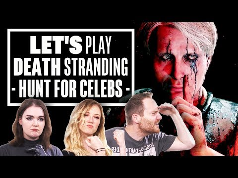 Let's Play Death Stranding Gameplay - HUNTING FOR CELEBS!