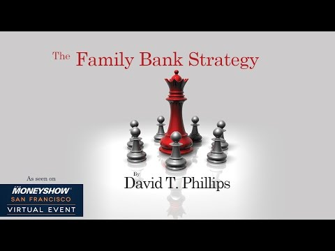 The Family Bank Strategy - How to Create Your Own Personal Tax Free Bank
