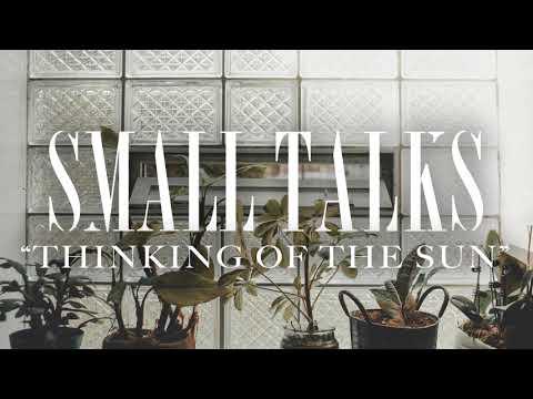 Small Talks - Thinking Of The Sun Mp3