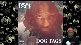 King Iso - Dog Tags (Reaction)