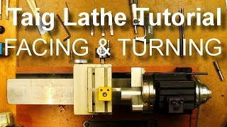 Taig Lathe - Facing and Turning Operations