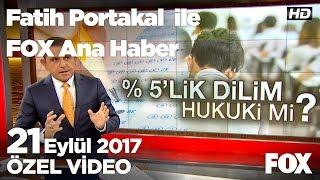 Yeni eğitim sistemi adil olacak mı? 21 Eylül 2017 Fatih Portakal ile FOX Ana Haber