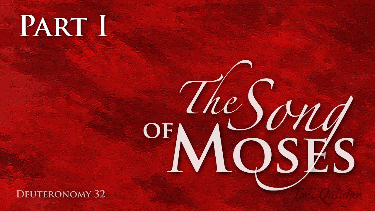 The Song of Moses Pt 1 (set to music)