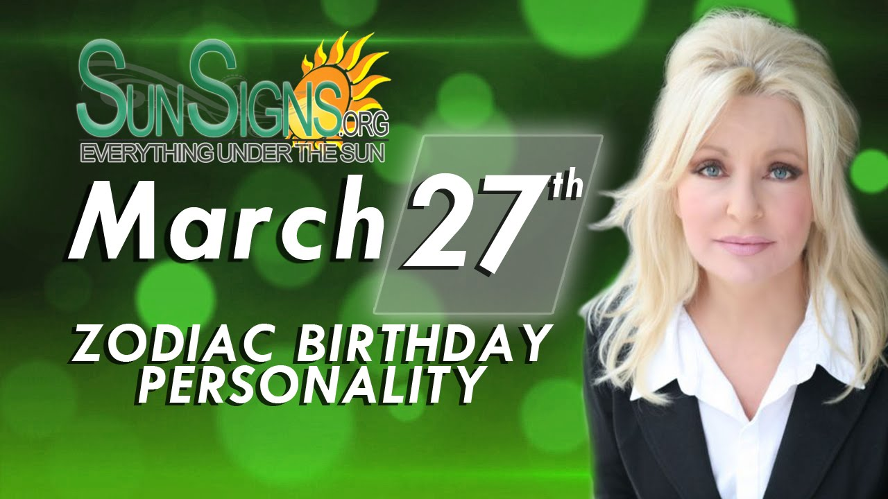 March 27 Zodiac Sign
