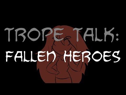 Trope Talk: Fallen Heroes