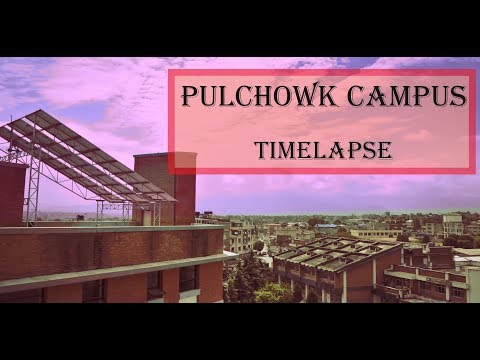 A day in Pulchowk Campus... Timelapse Video