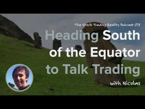 STR 078: Heading South of the Equator to Talk Trading (audio only)