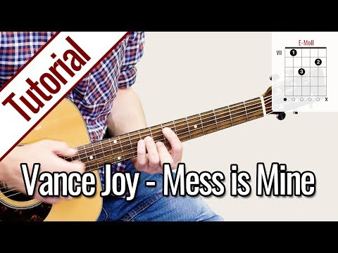 Vance Joy - Mess Is Mine | Gitarren Tutorial Deutsch