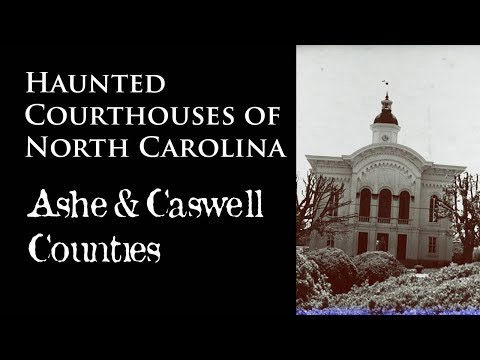 (Part 2) Haunted Courthouses of North Carolina - Ashe & Caswell Counties